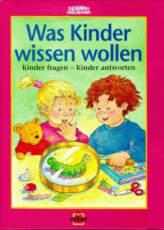 Was Kinder wissen wollen
