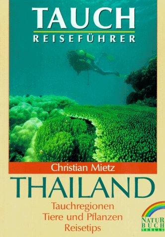 Tauchreiseführer Thailand. Tauchregionen, Tiere...