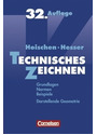 Technisches Zeichnen: Grundlagen, Normen, Beispiele, Darstellende Geometrie [32. Auflage 2009]