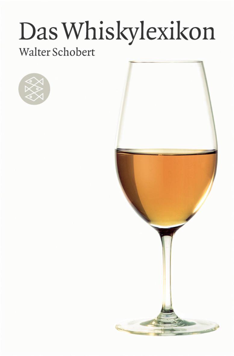 Das Whiskylexikon - Walter Schobert