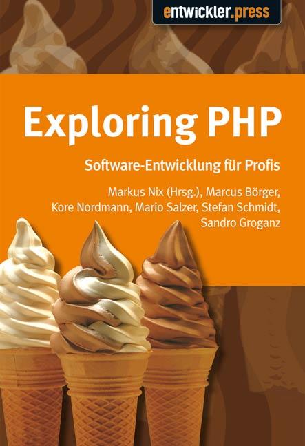 Exploring PHP. Von Insidern lernen - Marcus Börger