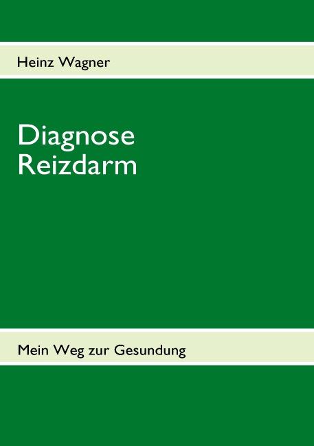 Diagnose Reizdarm: Übelkeit, Blähungen, Völlegefühl, Durchfall, Verstopfung, Schmerzen und anhaltende Darmkrämpfe - Mein