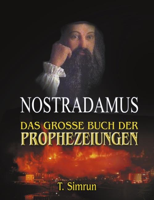 Nostradamus - Das grosse Buch der Prophezeiungen - T. Simrun