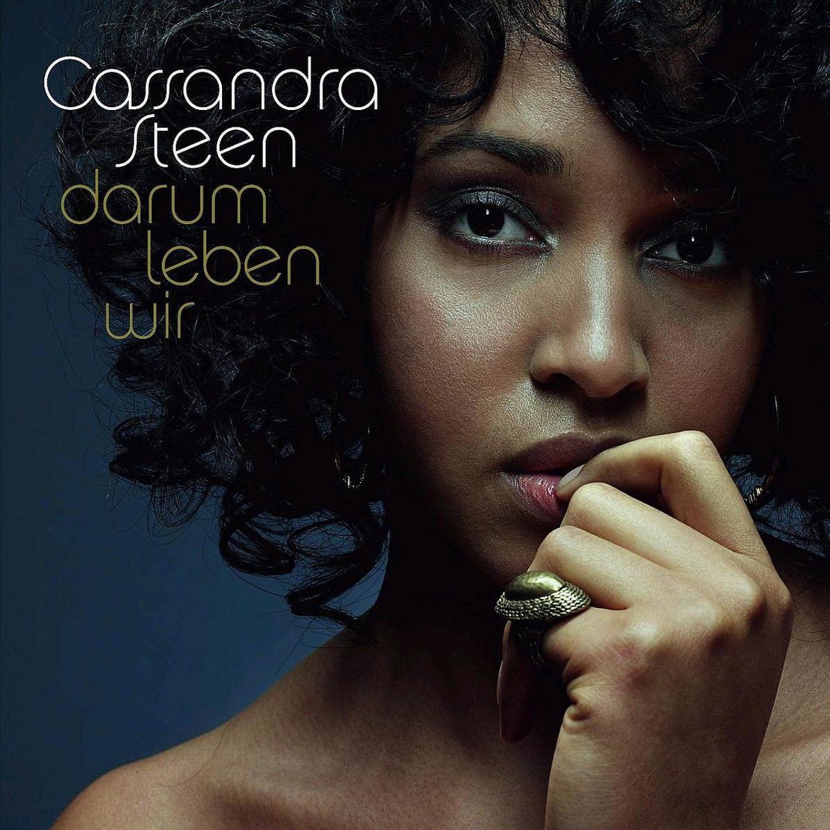 Cassandra Steen - Darum Leben Wir