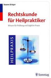 Rechtskunde für Heilpraktiker. Wissen für Prüfu...