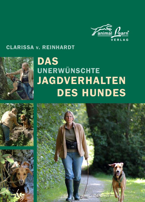 Das unerwünschte Jagdverhalten des Hundes - Clarissa von Reinhardt