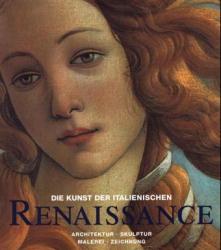 Die Kunst der italienischen Renaissance. Archit...
