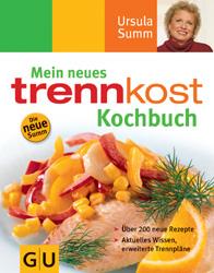 Mein neues Trennkost Kochbuch. - Ursula Summ