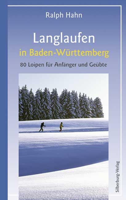 Langlaufen in Baden-Württemberg: 80 Loipen für ...