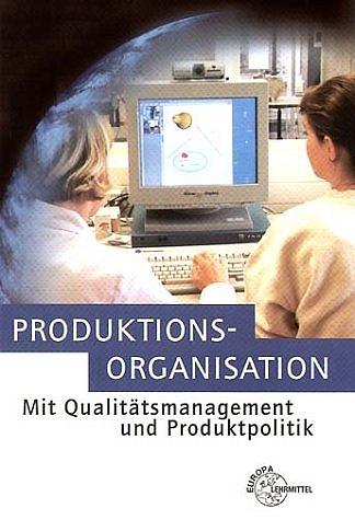 Produktionsorganisation mit Qualitätsmanagement...