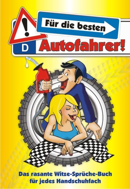 Die besten Autofahrer: Das rasante Witze-Sprüch...