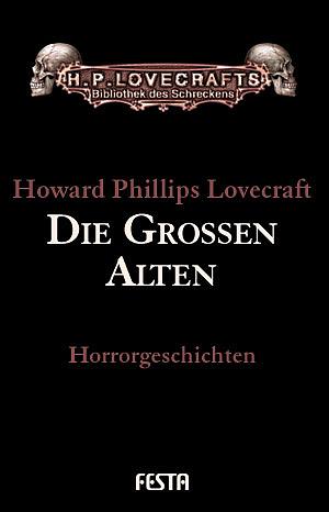 Gesammelte Werke Band 6: Die Großen Alten - Howard Ph. Lovecraft