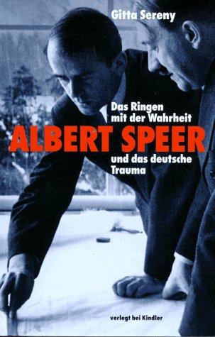 Das Ringen mit der Wahrheit. Albert Speer und das deutsche Trauma. - Gitta Sereny