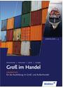 Gross im Handel: Grundstufe für die Ausbildung im Groß- und Außenhandel, Lernfeld 1-4 - Hartwig Heinemeier [5. Auflage 2013]