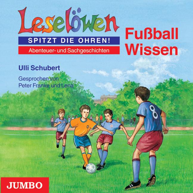 Leselöwen Wissen: Fußball-Wissen - Ulli Schubert