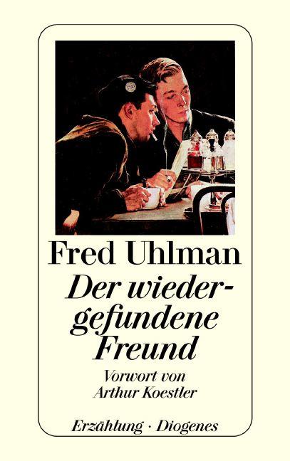Der wiedergefundene Freund - Fred Uhlman