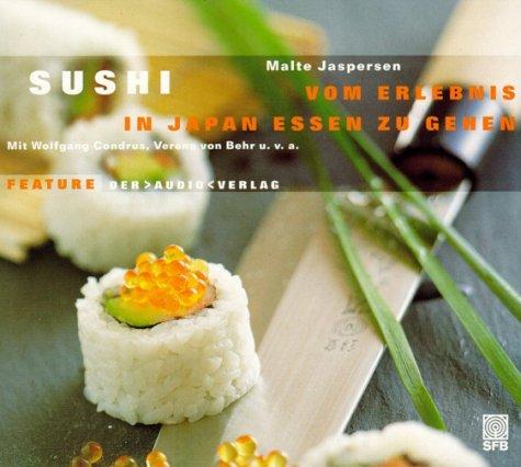 Sushi. Vom Erlebnis, in Japan essen zu gehen, 1...