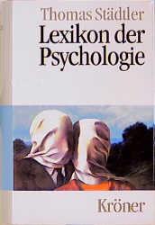 Lexikon der Psychologie. Wörterbuch - Handbuch ...