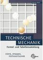 Technische Mechanik. Formel- und Tabellensammlung: Statik. Dynamik. Festigkeitslehre - Horst Herr