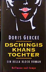 Dschingis Khans Tochter - Ein Bella-Block-Roman - Doris Gercke