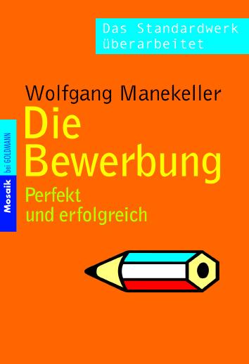 Die Bewerbung: Perfekt und erfolgreich - Wolfga...