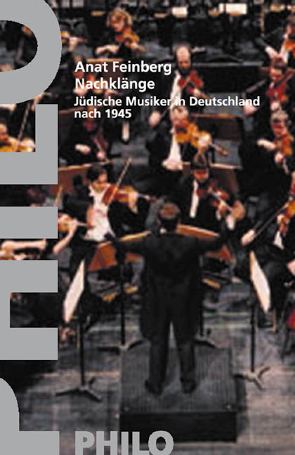 Nachklänge. Jüdische Musiker in Deutschland nac...
