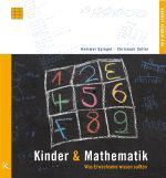 Kinder & Mathematik: Was Erwachsene wissen sollten - Christoph Selter