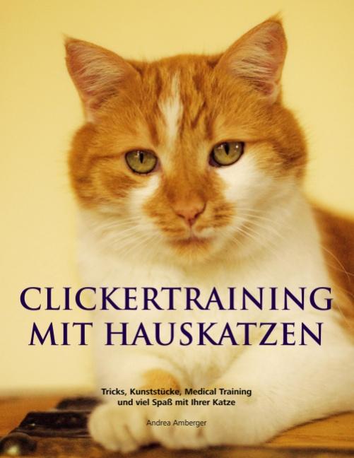 Clickertraining mit Hauskatzen: Tricks, Kunstst...