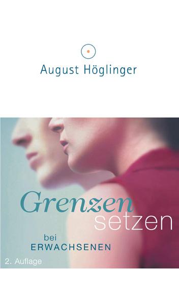 Grenzen setzen bei Erwachsenen - August Höglinger