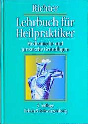 Lehrbuch für Heilpraktiker. Medizinische und ju...