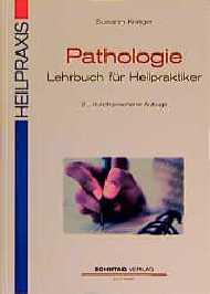 Pathologie- Lehrbuch für Heilpraktiker. Nachsch...