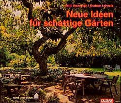 Neue Ideen für schattige Gärten: ... rund ums H...