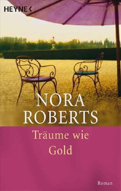 Träume wie Gold - Nora Roberts