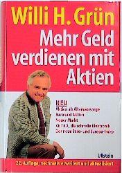 Mehr Geld verdienen mit Aktien - Willi H. Grün