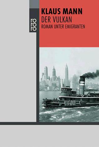 Der Vulkan - Roman unter Emigranten - Klaus Mann