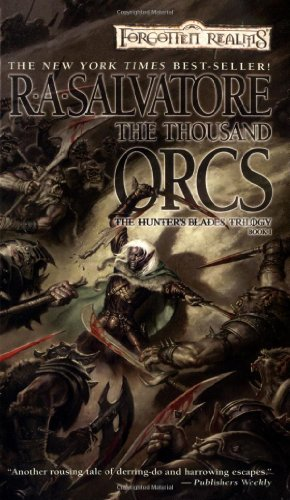 The Thousand Orcs: The Hunter´s Blades Trilogy, Book I - R.A. Salvatore