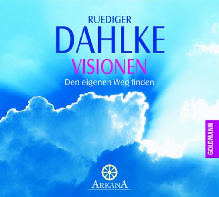 Visionen: Den eigenen Weg finden - Ruediger Dahlke [Audio CD]