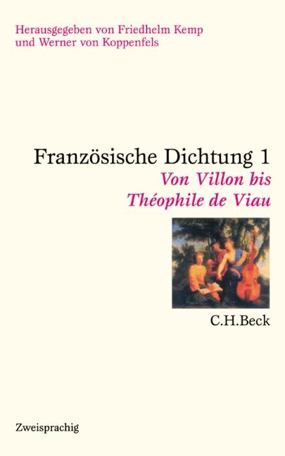 Französische Dichtung: Bd. 1: Von Villon bis Theophile de Viau / Bd. 2: Von Corneille bis Gerard de Nerval / Bd. 3: Von