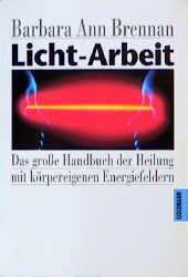 Licht-Arbeit - Barbara A. Brennan