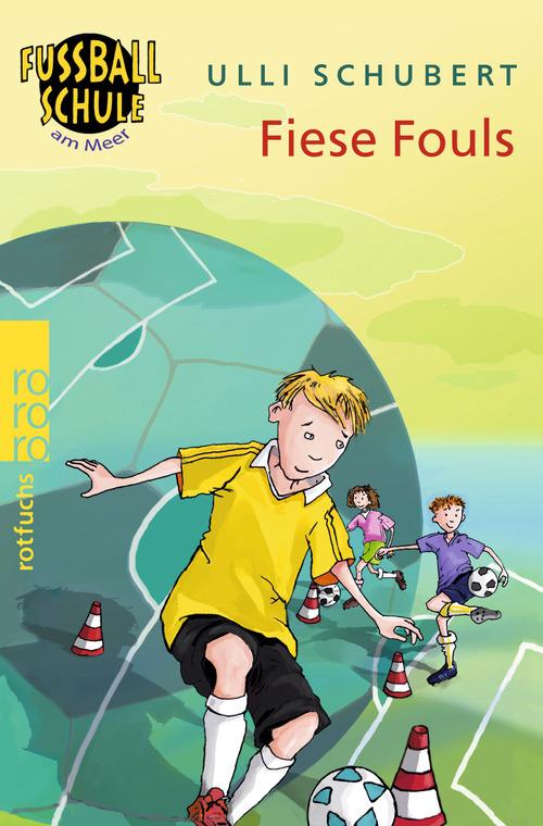 Die Fußballschule am Meer. Fiese Fouls - Ulli S...