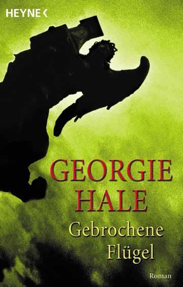 Gebrochene Flügel. - Georgie Hale