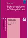 Elektro-Installation in Wohngebäuden: Handbuch für die Installationspraxis [5. Auflage 2001]