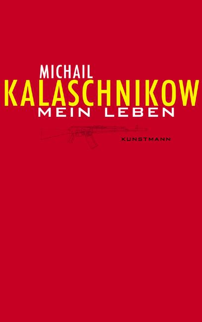 Mein Leben - Michail Kalaschnikow