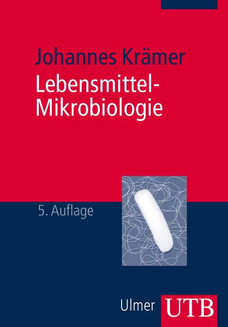 Lebensmittel-Mikrobiologie - Johannes Krämer [T...