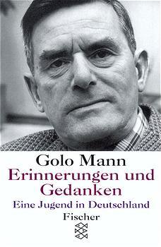 Erinnerungen und Gedanken. Eine Jugend in Deutschland - Golo Mann