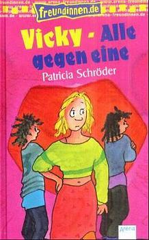 freundinnen.de, Vicky - Alle gegen eine - Patricia Schröder