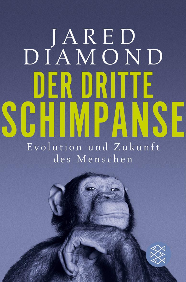 Der dritte Schimpanse: Evolution und Zukunft des Menschen - Jared Diamond