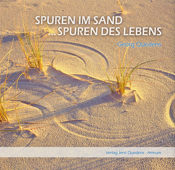 Spuren im Sand ...Spuren des Lebens - Georg Quedens