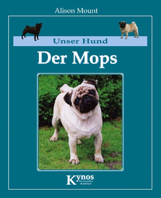 Unser Hund. Der Mops - Alison Mount