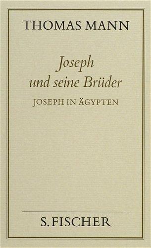 Thomas Mann, Gesammelte Werke in Einzelbänden. Frankfurter Ausgabe: Joseph und seine Brüder, 4 Bde., Bd.3, Joseph in Ägy